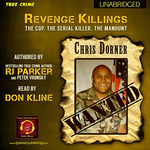 Revenge Killings - Chris Dorner: The Cop. The Serial Killer. The Manhunt. audiobook cover art