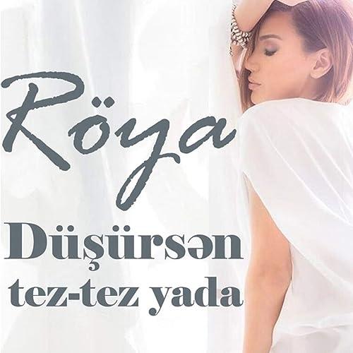Roya Dusursen Tez Tez Yada