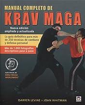 Manual completo de Krav Maga. Nueva edición actualizada: La guía definitiva para más de 250 técnicas de combate y defensa ...
