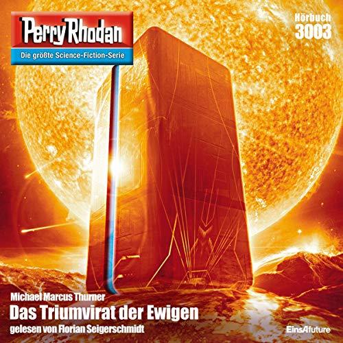 Das Triumvirat der Ewigen     Perry Rhodan 3003              Autor:                                                                                                                                 Michael Marcus Thurner                               Sprecher:                                                                                                                                 Florian Seigerschmidt                      Spieldauer: 4 Std. und 43 Min.     23 Bewertungen     Gesamt 4,1