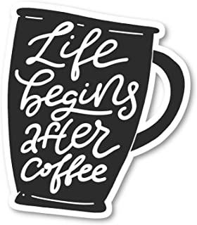 Life Begins After Coffee Sticker Funny Coffee Quotes Stickers - Laptop Stickers - 2.5