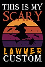 This Is My Scary Lawyer Costume : Lawyer Journal / accountant Gift ideas for halloween / Advocate Lined notebook: Lawyer G...