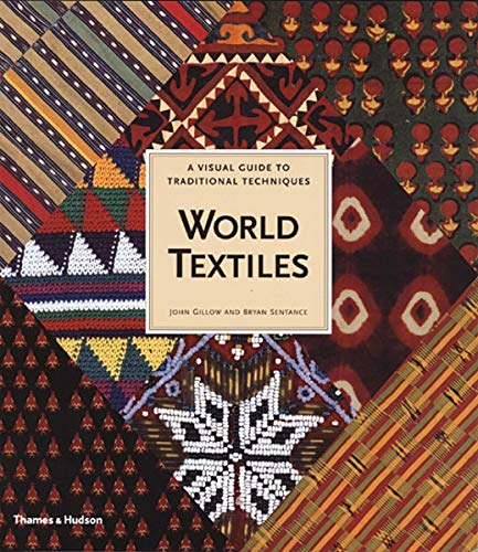 Compare Textbook Prices for World Textiles: A Visual Guide to Traditional Techniques 0 Edition ISBN 9780500282472 by John Gillow,Bryan Sentance