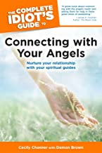 The Complete Idiot's Guide to Connecting with Your Angels (English Edition)