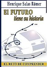 El futuro tiene su historia: El reto de comprender...