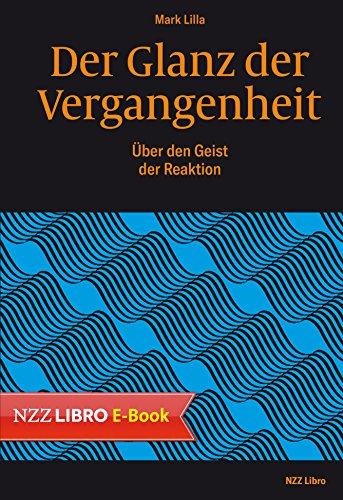 Der Glanz der Vergangenheit: Über den Geist der Reaktion (German Edition)