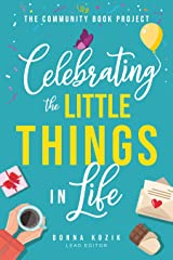 The Community Book Project: Celebrating the Little Things in Life Kindle Edition