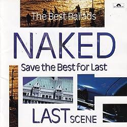 Naked: The Best Ballads - Last Scene