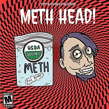 METH HEAD!