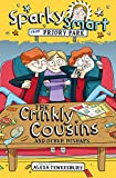 Sparky Smart from Priory Park: The Crinkly Cousins and other mishaps