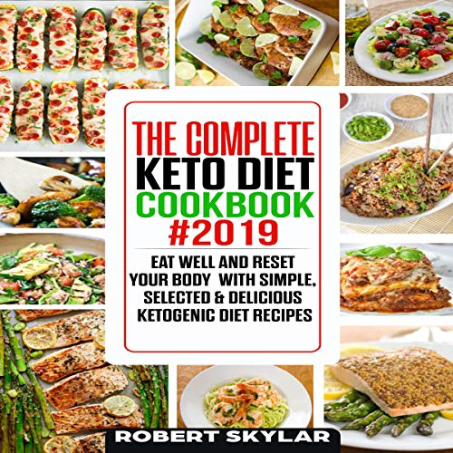 The Complete Keto Diet Cookbook #2019 cover art