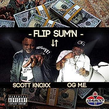 Flip Sum'n (feat. OG M.E.)
