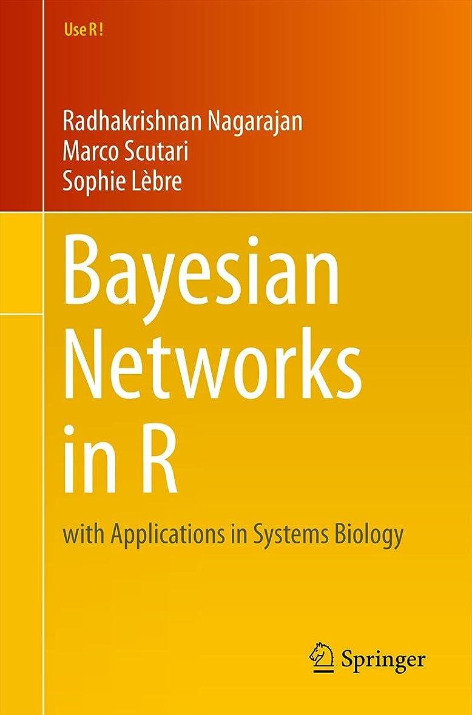 ダイヤモンド平野打たれたトラックBayesian Networks in R: with Applications in Systems Biology (Use R! Book 48) (English Edition)