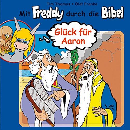 Glück für Aaron (Mit Freddy durch die Bibel 6) Titelbild