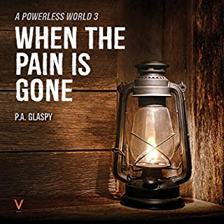 When the Pain Is Gone     A Powerless World, Book 3              By:                                                                                                                                 P.A. Glaspy                               Narrated by:                                                                                                                                 Sarah Rohrbacker                      Length: 6 hrs and 55 mins     1 rating     Overall 5.0