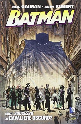 Cosa è successo al cavaliere oscuro? Batman