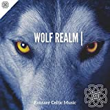 Wolf Realm | Beautiful, Relaxing and Magical Celic Music