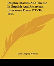 Delphic Maxim and Theme in English and American Literature from 1775 to 1875