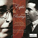 Oscar Esplà: Sonata del Sur & Sonata Española - Joaquin Rodrigo: Concierto Heróico