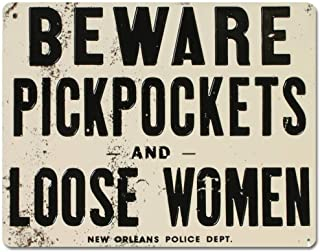 NNHG Tin Sign 8x12 inches Beware of Pickpockets and Loose Women Tin Sign