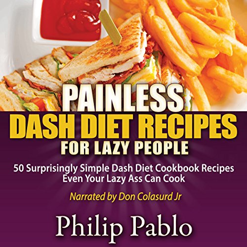 Painless Dash Diet Recipes for Lazy People audiobook cover art