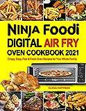 Ninja Foodi Digital Air Fry Oven Cookbook: Crispy,...
