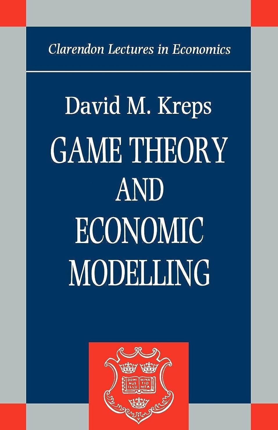 哲学的企業酔っ払いGame Theory and Economic Modelling (Clarendon Lectures in Economics)