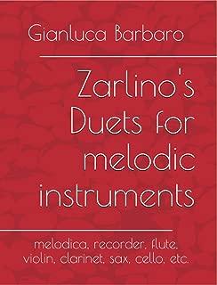 Zarlino's Duets for melodic instruments: melodica, recorder, flute, violin, clarinet, sax, cello, etc. (Melodicamente Book 4)