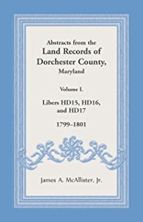Abstracts from the Land Records of Dorchester County, Maryland, Volume L: 1799-1801