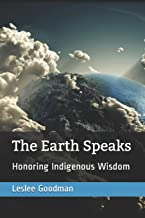 The Earth Speaks: Honoring Indigenous Wisdom (Highlights from the MOON magazine)