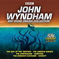 John Wyndham: A BBC Radio Drama Collection: Six Classic BBC Radio Adaptations