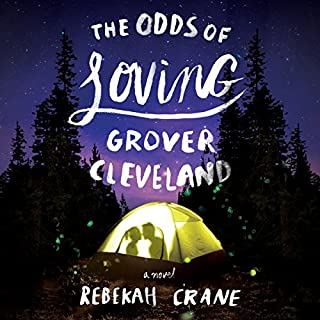 The Odds of Loving Grover Cleveland                   By:                                                                                                                                 Rebekah Crane                               Narrated by:                                                                                                                                 Caitlin Kelly                      Length: 7 hrs and 48 mins     573 ratings     Overall 4.3
