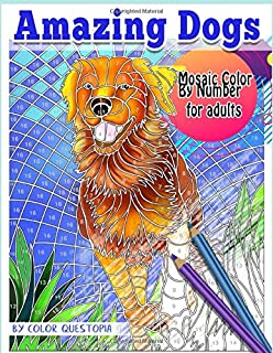 Amazing Dogs Mosaic Color by Number For Adults: Adult Coloring Book (Fun Adult Color By Number Coloring)