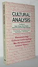 Cultural Analysis: The Work of Peter L.Berger, Mary Douglas, Michel Foucault and Jurgen Habermas
