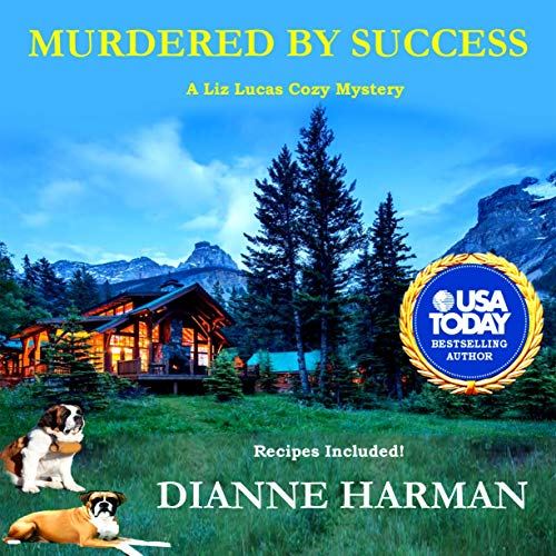Murdered by Success: A Liz Lucas Cozy Mystery Audiobook By Dianne Harman cover art