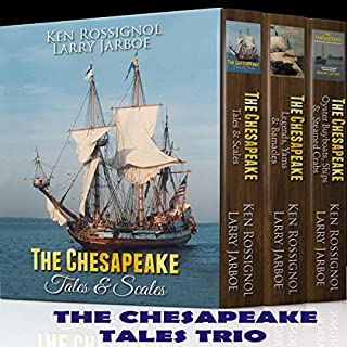 The Chesapeake Tales Trio     Tales & Scales Legends, Yarns & Barnacles Oyster Buyboats, Ships & Steamed Crabs              By:                                                                                                                                 Ken Rossignol,                                                                                        Larry Jarboe,                                                                                        Capt. Joe Lore,                   and others                          Narrated by:                                                                                                                                 Scott W. Kirby                      Length: 16 hrs and 58 mins     3 ratings     Overall 2.7