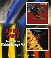 Animal Grace/Walking Through Fire by April Wine (2010-03-16)