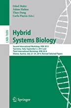 Hybrid Systems Biology: Second International Workshop, HSB 2013, Taormina, Italy, September 2, 2013 and Third International Workshop, HSB 2014, Vienna, ... Notes in Computer Science Book 7699)