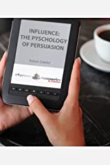 Influence: The Psychology of Persuasion Kindle Edition