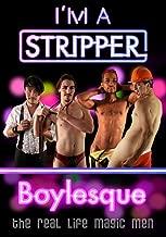 I'm a Stripper Boylesque!