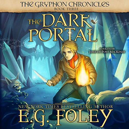 The Dark Portal     The Gryphon Chronicles, Book 3              By:                                                                                                                                 E.G. Foley                               Narrated by:                                                                                                                                 Jamie du Pont MacKenzie                      Length: 9 hrs and 35 mins     4 ratings     Overall 4.8