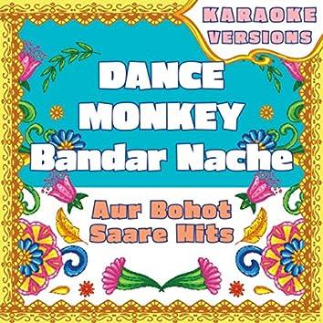 Dance Monkey - Bandar Nache compilation - aur bohot saare hits (Karaoke Versions)