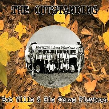 The Outstanding Bob Wills & His Texas Playboys