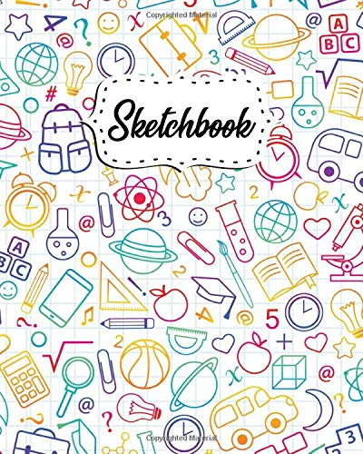Sketchbook: Blank Sketch Pad and Journal with 100 White Pages, 8x10 - Art Notebook for Drawing, Sketching, Writing, Doodling and More - Colorful Back To School Design