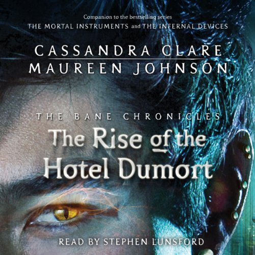 The Rise of the Hotel Dumort Audiobook By Cassandra Clare, Maureen Johnson cover art