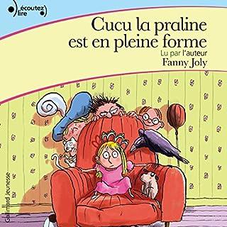 Cucu la praline est en pleine forme     Cucu la praline 2              De :                                                                                                                                 Fanny Joly                               Lu par :                                                                                                                                 Fanny Joly                      Durée : 1 h et 4 min     7 notations     Global 4,6