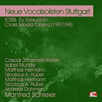 IOSIS. Zu Gesualdo. Cross Media Opera (1997/98) (Digitally Remastered)