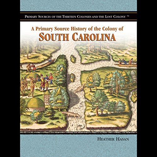 A Primary Source History of the Colony of South Carolina  audiobook cover art