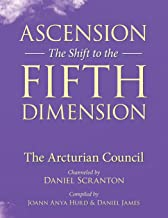 Ascension: The Shift to the Fifth Dimension: The Arcturian Council