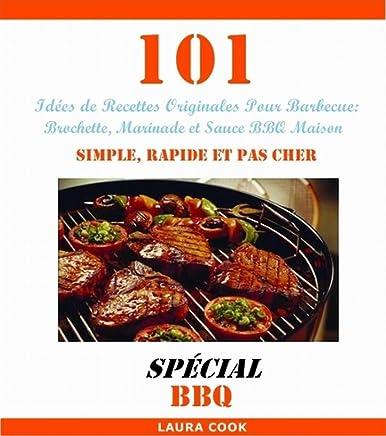 Idee De Brochette.Amazon Com 101 Idées De Recettes Originales Pour Barbecue